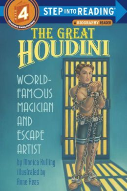 Great Houdini: World-Famous Magician and Escape Artist (Step into Reading Book Series: A Step 4 Book)
