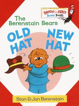 Old Hat New Hat (Berenstain Bears Series)