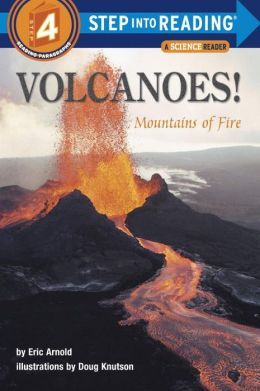 Volcanoes!: Mountains of Fire (Step into Reading Book Series: A Step 4 Book)