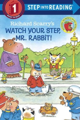 Riichard Scarry's Watch Your Step, Mr Rabbit!