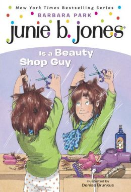 Junie B. Jones Is a Beauty Shop Guy (Junie B. Jones Series #11)