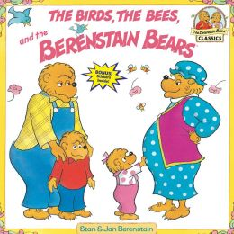 Birds, The Bees, and the Berenstain Bears