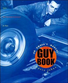 Guy Book: An Owner's Manual: Maintenance, Safety, and Operating Instructions for Boys