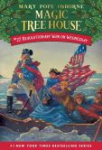 Book Cover Image. Title: Revolutionary War on Wednesday (Magic Tree House Series #22), Author: Mary Pope Osborne
