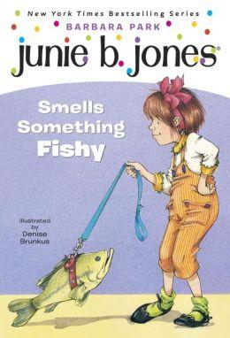 Junie B. Jones Smells Something Fishy (Junie B. Jones Series #12)