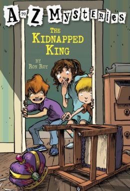 The Kidnapped King (A to Z Mysteries Series #11)