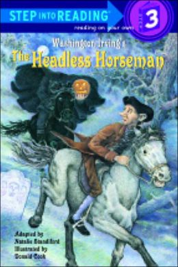 The Headless Horseman (Step into Reading Books Series: A Step 3 Book)