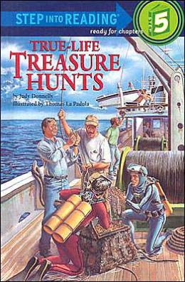 True-Life Treasure Hunts: (Step into Reading Book Series: A Step 5 Book)