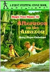 Afternoon on the Amazon (Magic Tree House Series #6)