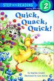 Quick, Quack, Quick! (Step into Reading Books Series: A Step 2 Book)
