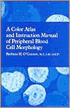 Color Atlas and Instruction Manual of Peripheral Blood Cell Morphology