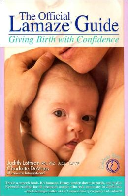 Official Lamaze Guide: Giving Birth with Confidence