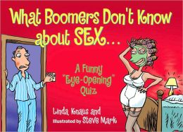 What Boomers Don't Know about Sex: A Funny Sexy Birthday Quiz