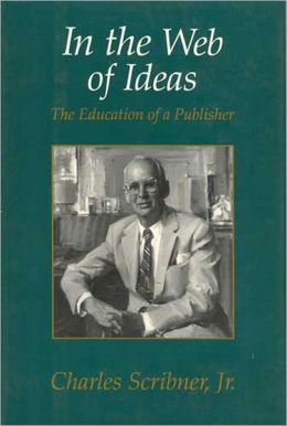 In the Web of Ideas: The Education of a Publisher