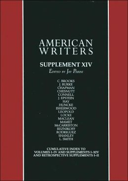 American Writers: A Collection of Literary Biographies: Supplement XIV, Cleanth Brooks to Logan Pearsall Smith