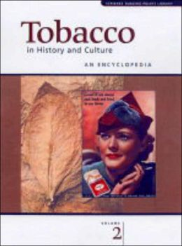 Tobacco in History and Society: An Encyclopedia