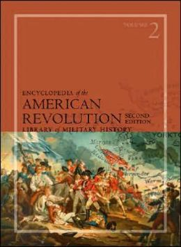 Encyclopedia of the American Revolution: Library of Military History