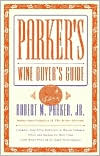 Parker's Wine Buyer's Guide: Fifth Edition