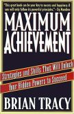 Book Cover Image. Title: Maximum Achievement:  Strategies and Skills That Will Unlock Your Hidden Powers to Succeed, Author: Brian Tracy