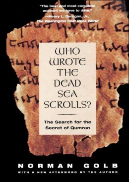 Who Wrote The Dead Sea Scrolls?: The Search For The Secret Of Qumran