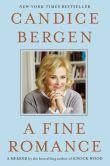 Book Cover Image. Title: A Fine Romance, Author: Candice Bergen