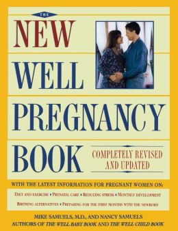 The New Well Pregnancy Book: Completely Revised and Updated