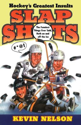 Slap Shots: Hockey's Greatest Insults