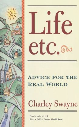 Life, Etc: Advice for the Real World