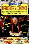 New Firefighter's Cookbook: Award Winning Recipes from a Firefighting Chef