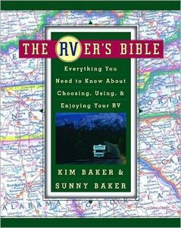 RVer's Bible: Everything You Need to Know About Choosing, Using, & Enjoying Your RV