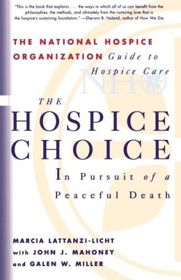 The Hospice Choice: In Pursuit of a Peaceful Death