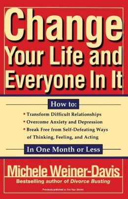 How To Change Your Life and Everyone In It