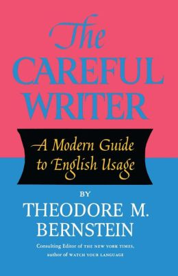 The Careful Writer: A Modern Guide to English Usage
