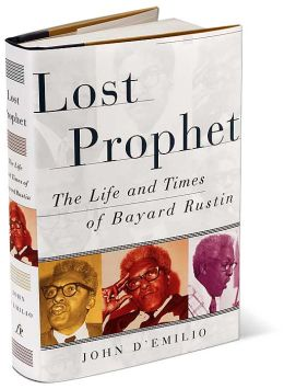 The Lost Prophet: The Life and Times of Bayard Rustin