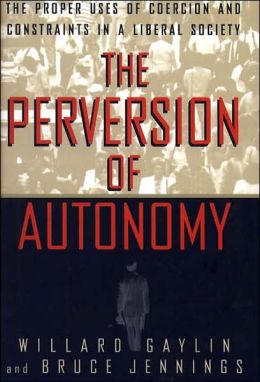 The Perversion of Autonomy