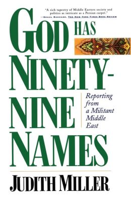 God Has Ninety Nine Names: Reporting from a Militant Middle East