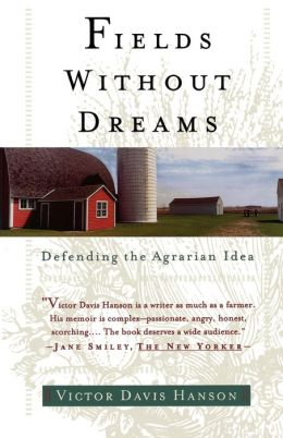 Fields Without Dreams: Defending the Agrarain Ideal