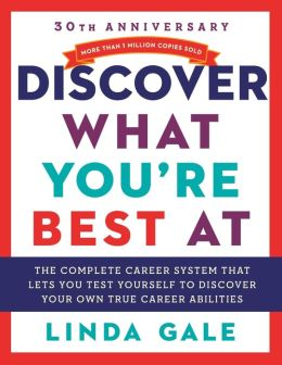 Discover What You're Best At: A Complete Career System That Lets You Test Yourself to Discover Your Own True Career Abilities
