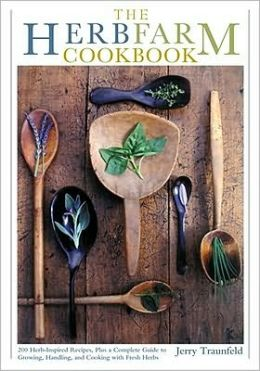 Herbfarm Cookbook: A Guide to the Vivid Flavors of Fresh Herbs