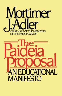Paideia Proposal: An Educational Manifesto