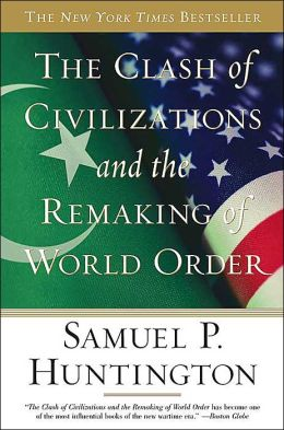 samuel huntingtons clash of civilizations essay Free essay: the aim of samuel p huntington's the clash of civilizations was to provide an academic framework to understand almost all of the conflicts.