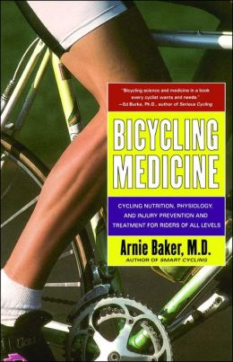 Bicycling Medicine: Cycling Nutrition, Physiology, Injury Prevention and Treatment For Riders of All Levels