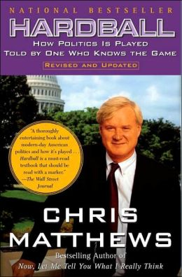 Hardball: How Politics Is Played - Told By One Who Knows The Game