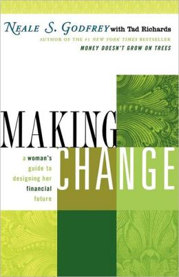 Making Change: A Woman's Guide to Designing Her Financial Future