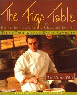 The Figs Table: More Than 100 Recipes for Pizza, Pastas, Salads, and Desserts