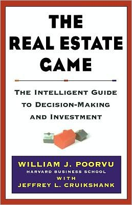 The Real Estate Game: The Intelligent Guide to Decision-Making and Investment
