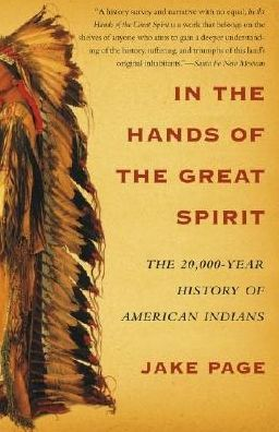 In the Hands of the Great Spirit: The 20,000-Year History of Americans Indians