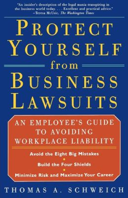 Protect Yourself from Business Lawsuits: An Employee's Guide to Avoiding Workplace Liability