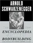 Book Cover Image. Title: The New Encyclopedia of Modern Bodybuilding:  The Bible of Bodybuilding, Fully Updated and Revised, Author: Arnold Schwarzenegger