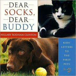 Dear Socks, Dear Buddy: Kids' Letters to the First Pets
